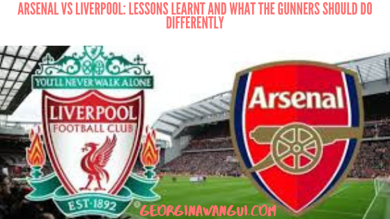 ARSENAL VS TOTTENHAM: LESSONS LEARNT FROM LIVERPOOL LOSS